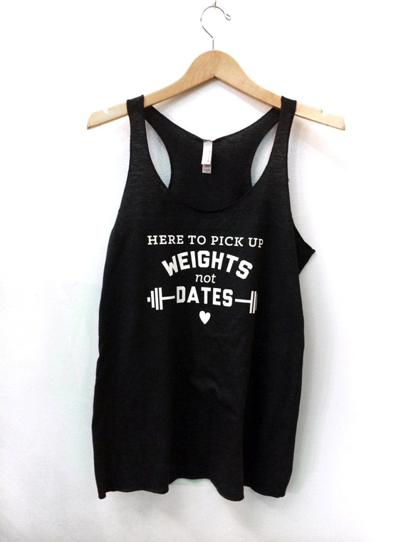 Here To Pick Up Weights not Dates Tri-blend Racerback Tank
