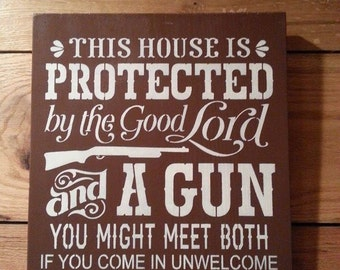 This House Protected by the Good Lord sign