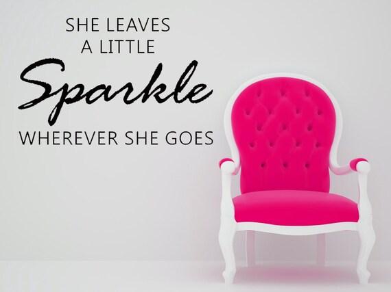 She Leaves A Little Sparkle Wherever She By Vinylwalllettering