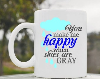 Slap-Art™ You make me happy when skies are gray 11oz coffee mug cup