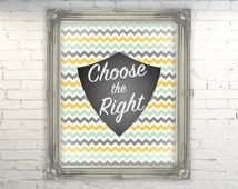 CTR- Choose the Right- LDS Art Print- Chevron- CTR Shield Instant Download