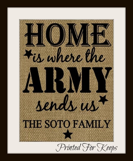Burlap Print Army Home Is Where The Army Sends Us Burlap