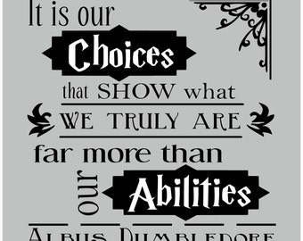 It is our choices that show what we truly are far more than our abilities - Albus Dumbledore - inspirational quote/ make good choices/ decal