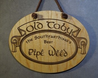 Lord of the Rings, Old Toby, LOTR, Hobbit, Small Plaque,Laser Engraved Wood, Laser Cut Mini Wall Hanging
