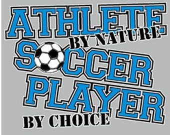 Soccer Shirts/ Funny Soccer Shirt/ Blue Athlete By Nature Soccer Player By Choice Soccer T-Shirt/ Funny Shirts