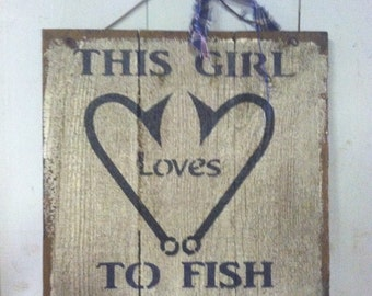 Primitive Medium Sign: This  girl loves to fish