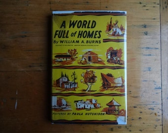 A World Full of Homes Vintage Hardcover Book, William A. Burns 1953, 1950's Children's Book,Reference,History,Nostalgia,Houses,Homeschooling