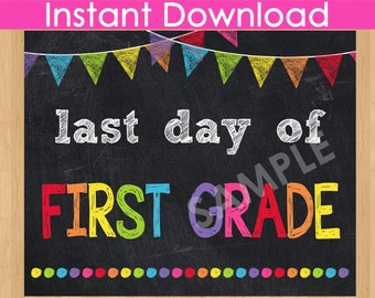 Last Day of First Grade INSTANT DOWNLOAD, Last Day of School Chalkboard Sign Printable Photo Prop, 1st First Grade Graduation 8x10  Teacher