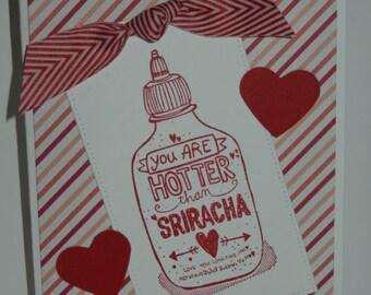 Valentine's Day Card - Hotter than Sriracha