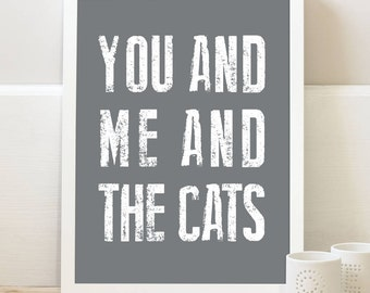 You and me and the Cats - Cat Print - Anniversary Gift - Gift for Wife - Gift for Husband - Cat Lover