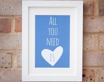 All You Need - Gicleé print