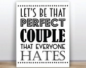 Funny Love Quote Let's be That Perfect Couple Humor  Instant Download 8x10 Printable  Wall Decor Printable Art Digital Posterl