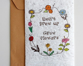 Don't grow up | Grow card | Poppies | Growing paper | Illustration