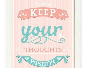 Inspirational Quote Poster Inspirational Print Wall Art Decor Keep your thoughts Positive Pink Turquoise Blue Typography Motivational Text