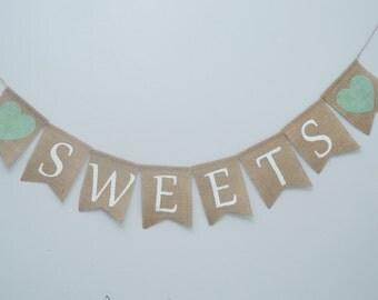 Sweets burlap banner - wedding bridal shower baby shower burlap banner sweets candy bars