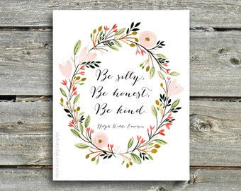 Be Silly, Be Honest, Be Kind - Ralph Waldo Emerson quote - print of watercolor wreath painting