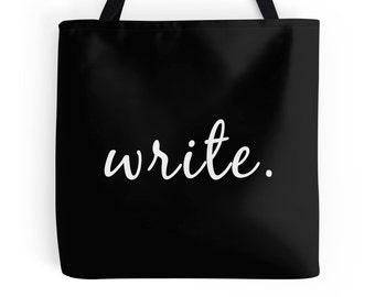 Write Quote, Writing Print, Write Print, Writing Quote, Write Bag, Writer Print, Writing Quote, Gifts for Writers