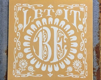 Let it be 12x12 - Handmade Wood Sign