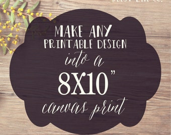 8x10 Canvas Gallery Wrap Print- Print & Mail My Design to me! Best Life Co.