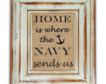 Home Is Where The Navy Sends Us / Navy Print / Armed Forces Gift / Military Gift / Navy Anchor / Military Wedding Gift / Military Spouse