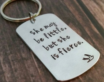 She may be little, but she is fierce hand stamped keychain