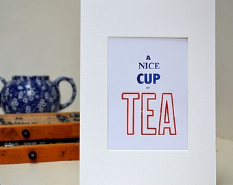 A Nice Cup of Tea Limited Edition Letterpress A4 Print