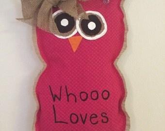 Whooo Loves You. Owl Burlap Door Hanger