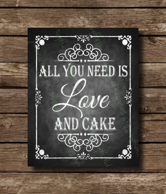 All You Need Is Love And Cake Chalkboard Wedding Sign