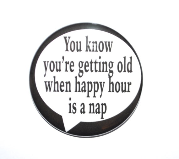 if you re happy and you know it coloring page - you know you 39 re getting old when happy hour is a nap over