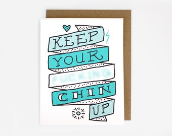 Keep Your F%&#ing Chin Up Screen Printed Folding Card