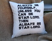 "Reserved for Shiloh Lord - Guardians of the Galaxy Star-Lord quote pillow cover 14"" square"
