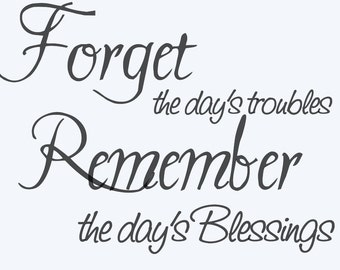 Forget the day's troubles Remember the day's blessings - Bathroom wall Decals - Wall Decal - Wall Vinyl - Wall Decor - Vinyl Decal