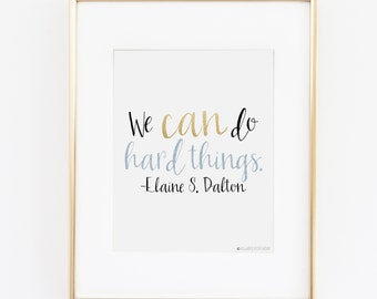 LDS Quotes | We Can Do Hard Things Wall Art | Printable Art | Home Decor | LDS | Instant Download | LDS Missionary | Inspirational Quotes
