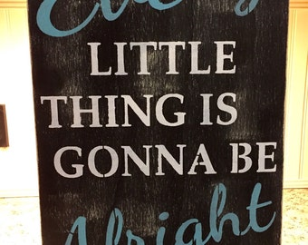 Every Little Thing Is Gonna Be Alright Distressed Rustic Large Wood Sign
