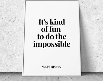 It's kind of fun to do the impossible, Walt Disney Quote, Giclee Art Print, Minimalist, Typographic, Poster, Wall decor