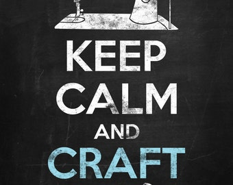 "INSTANT DOWNLOAD-Chalkboard-Craft Lovers-Creative-Handmade-Keep Calm-Keep Calm and Craft On-8.5x11"" and 5x7"" size-Two Digital Sheets-No.606"