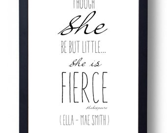 Shakespeare Though She be little she is Fierce Quote Print. Personalised Typography. Custom New Baby Gift.  Nursery Framed present.