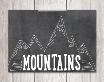 Mountains Art Print - 5x7 The Mountains Are Calling and I Must Go, Chalkboard, Mountains Print, Printable Art