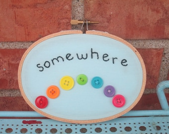 Somewhere over the rainbow - Embroidery hoop art