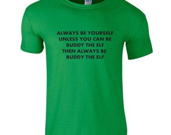 Always Be Buddy The Elf - Christmas T-shirt