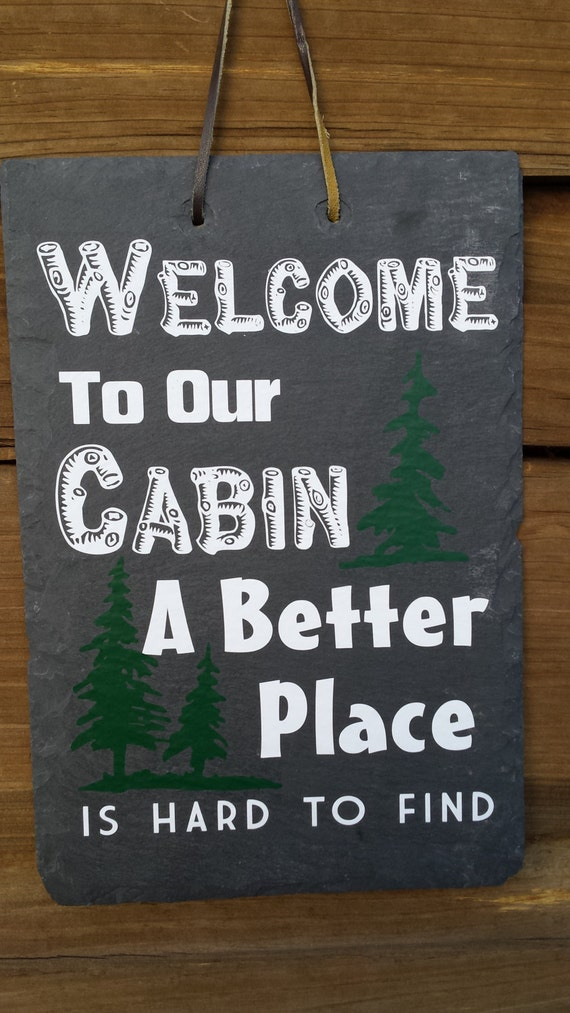 Welcome To The Cabin - Cabin Decor - Rustic Sign - Slate Sign - Lodge Decor - Welcome Sign - Our Favorite Place - Hunting Cabin