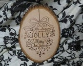 Christmas Wood Burned Sign: 'Tis the Season to be Jolly - Merry Christmas