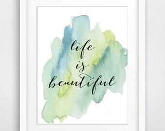Quote Printable Art Watercolor Art Print Teal Art Print Nursery Wall Art Typographic Art Print ' Life is Beautiful' Instant Download Art