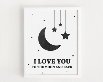 Printable Nursery Art Poster I love you to the moon and back Black and white Baby room Wall art Child room Decor Digital INSTANT DOWNLOAD