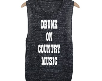 ON SALE Drunk on Country Music Muscle Tee