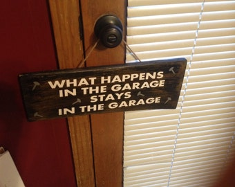 What happens in the garage sign - garage signs - sign for dad - man cave sign - custom garage sign - garage decor - man cave decor