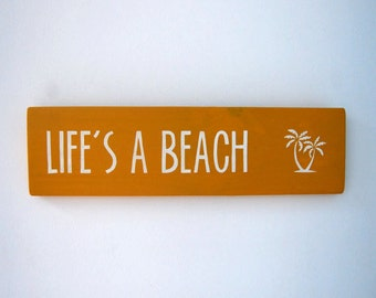Life's A Beach - Wooden Sign