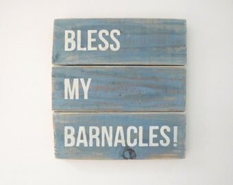 Bless My Barnacles - Wooden Sign