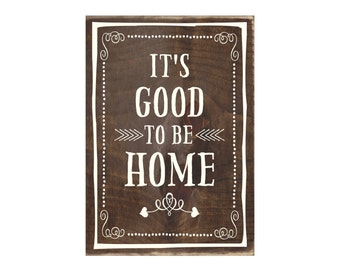 It's Good To Be Home Rustic Wood Sign / Inspirational Wood Plaque / Home Decor (#1718)