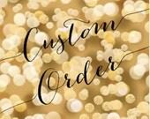 Custom Order for heweakley1